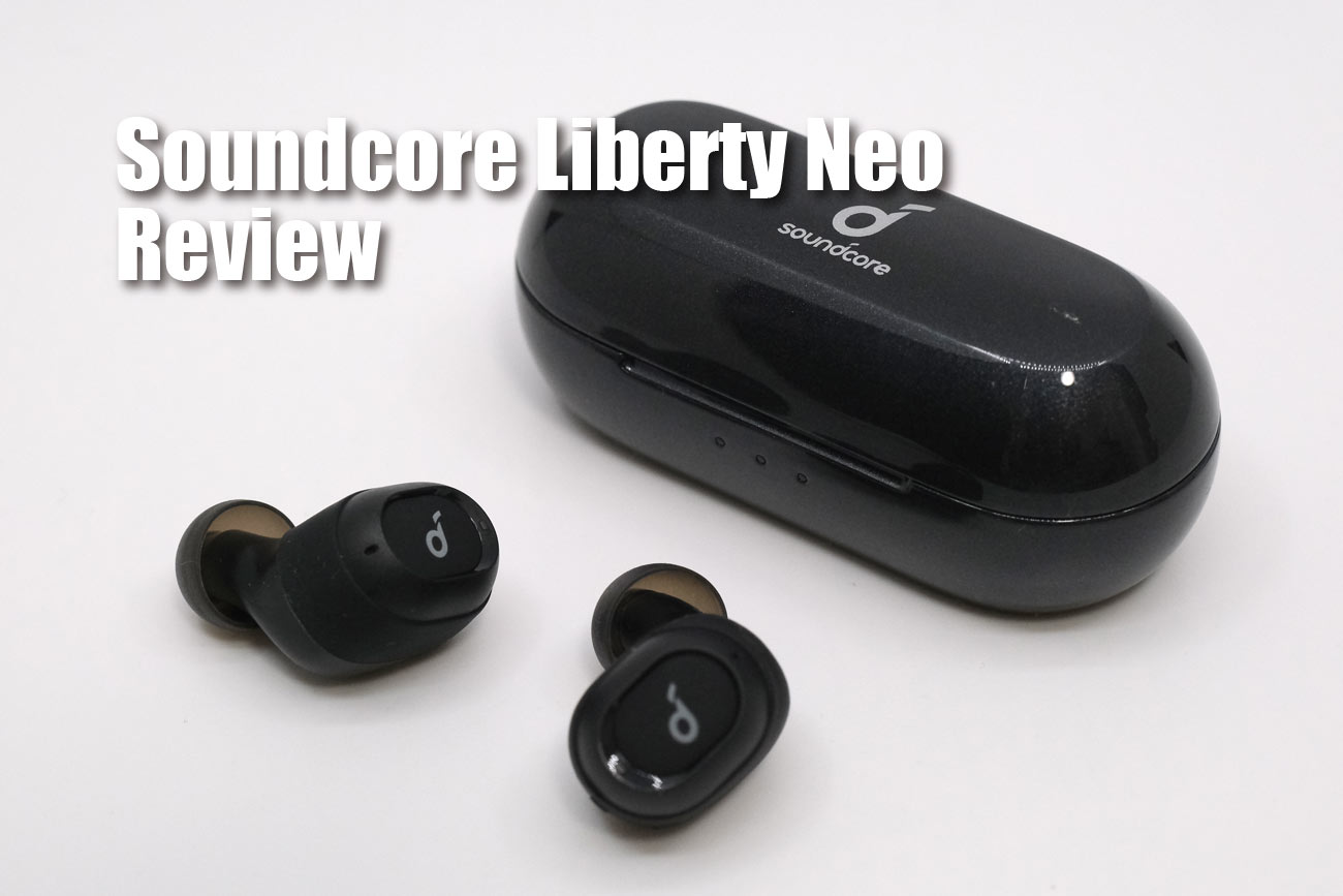 Soundcore Liberty Neo レビュー