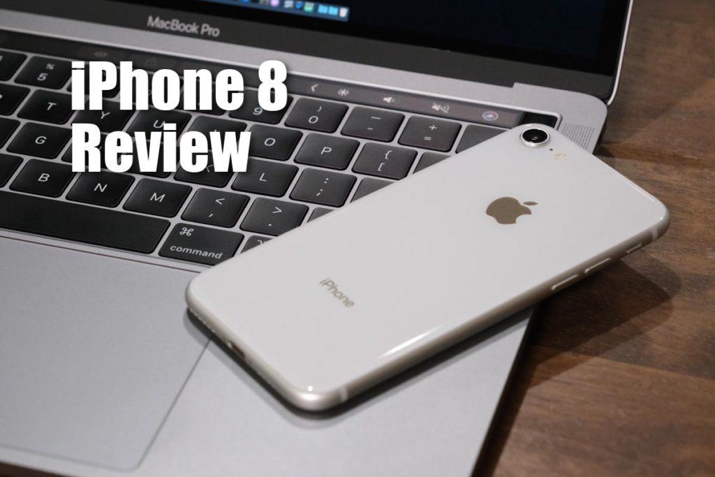 iPhone 8 レビュー