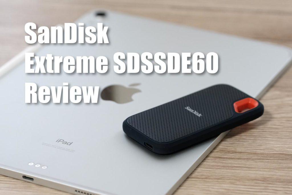 SanDisk エクストリーム SDSSDE60 レビュー