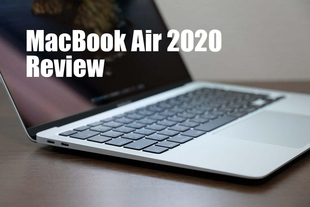 MacBook Air 2020 レビュー
