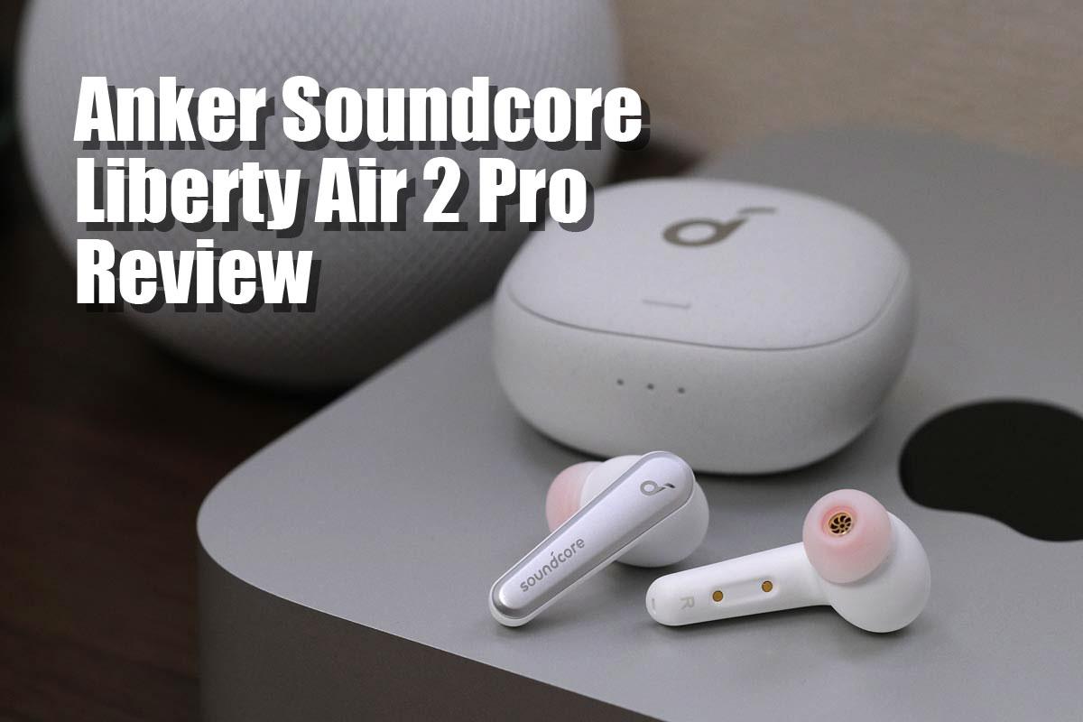 Soundcore Liberty Air 2 Pro レビュー