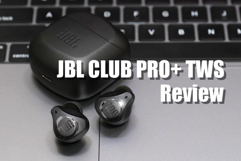 JBL CLUB PRO+ TWS レビュー